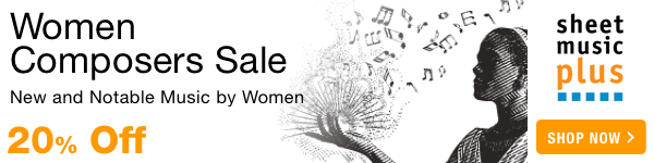 20% Off of Music by Women Composers on Sheet Music Plus