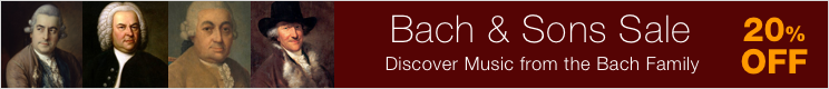 Bach and Sons Sale - save 20% on sheet music from Johann Sebastian Bach and his sons Carl Philipp Emanuel Bach, Johann Christian Bach, Wilhelm Friedemann Bach, and Johann Christoph Friedrich Bach!