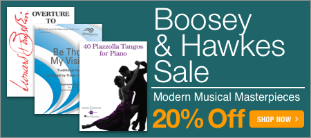 Boosey and Hawkes Sale - 20% off modern sheet music masterpieces!