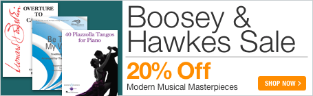 Boosey & Hawkes Sale - 20% off modern sheet music masterpieces!
