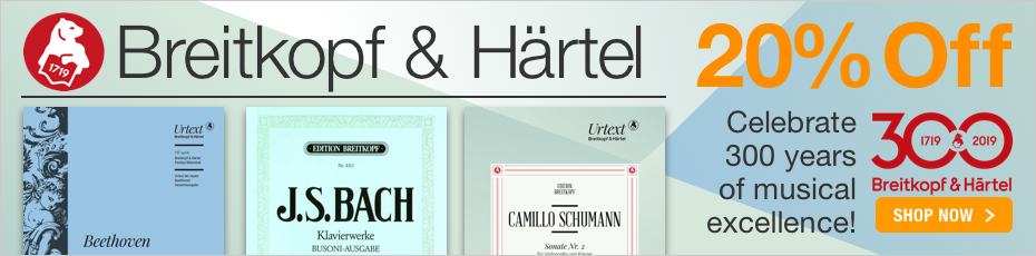 Breitkopf and Härtel Sale - 20% off classical sheet music from the world's first music publisher!