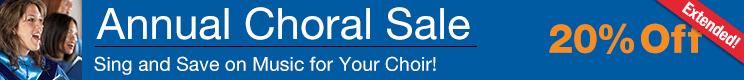 Annual Choral Sale -20% off sheet music for church choir, school chorus, and community choir!