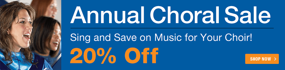 Annual Choral Sale - 20% Off! Sing and Save on sheet music for your choir!