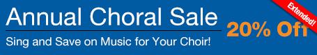 Annual Choral Sale - 20% off sheet music for church choir, school chorus, and community choir!