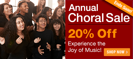 Annual Choral Sale - 20% Off! Experience the joy of music with your choir!