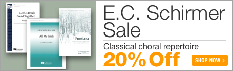 BE.C. Schirmer Music Sale - 20% off classical and contemporary choral sheet music!