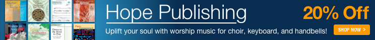 Hope Publishing Sale - 20% off sacred music for choir, piano, organ, and handbells!