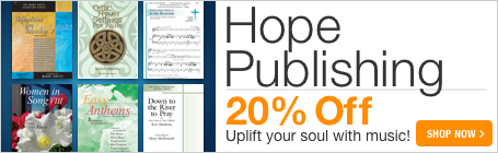 Hope Publishing Sale - 20% off sacred sheet music for choir, piano, organ, and handbells!