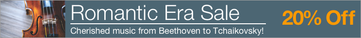 Romantic Era Music Sale - 20% off sheet music by favorite composers from the Romantic Period!