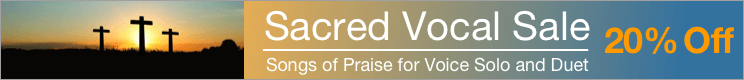 Christian Vocal Sale - 20% off sacred praise and worship sheet music for voice solo and vocal duet!
