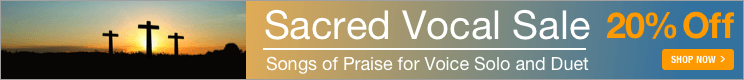 Sacred Vocal Sale - 20% off Christian praise and worship voice solos and vocal duets!