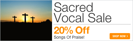 Sacred Vocal Sale - 20% off sacred praise and worship sheet music for voice solo and duet!